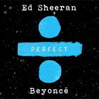 """Perfect"" : Ed Sheeran invite Beyoncé pour un duo 100% romantique ❄"