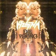 Kesha : Die Young, son nouveau tube MORTEL ! (AUDIO)