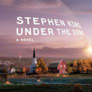 Under The Dome : nouvelle série de CBS adaptée d'un roman de Stephen King !