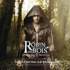 """L'album de la comédie musicale """"Robin des Bois"""" disponible le 26 août"""