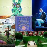 Alice au pays des merveilles : en 2015, le conte de Lewis Carroll s'écoute, se regarde et se mange !
