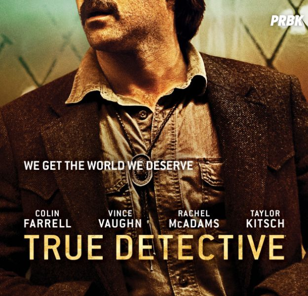 True Detective : la saison 2 avec Colin Farrell, Vince Vaughn, Rachel McAdams... débute le 21 juin 2015 sur HBO