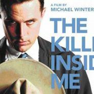 The Killer Inside Me  ... LA sortie ciné du jour ... mercredi 11 août 2010