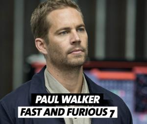 Paul Walker est mort pendant le tournage de Fast and Furious 7