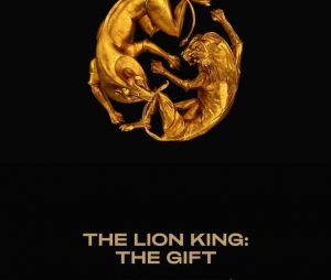 "Beyoncé invite Jay-Z, sa fille Blue Ivy et Kendrick Lamar sur l'album ""The Lion King : The Gift"" ?"
