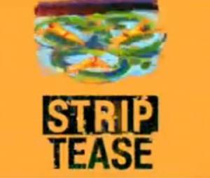Strip-Tease fait fort !