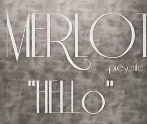 Découvrez le clip Hello, signé Merlot !