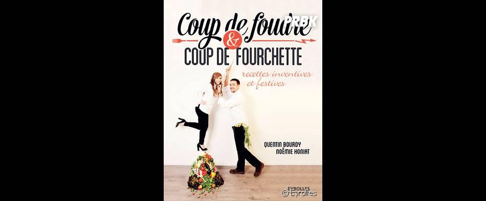 Noémie Honiat et Quentin Bourdy : Coup de foudre et coup de fourchette, leur premier livre de recettes