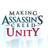 Assassin's Creed Unity : une nouvelle vidéo making-of 100% next-gen