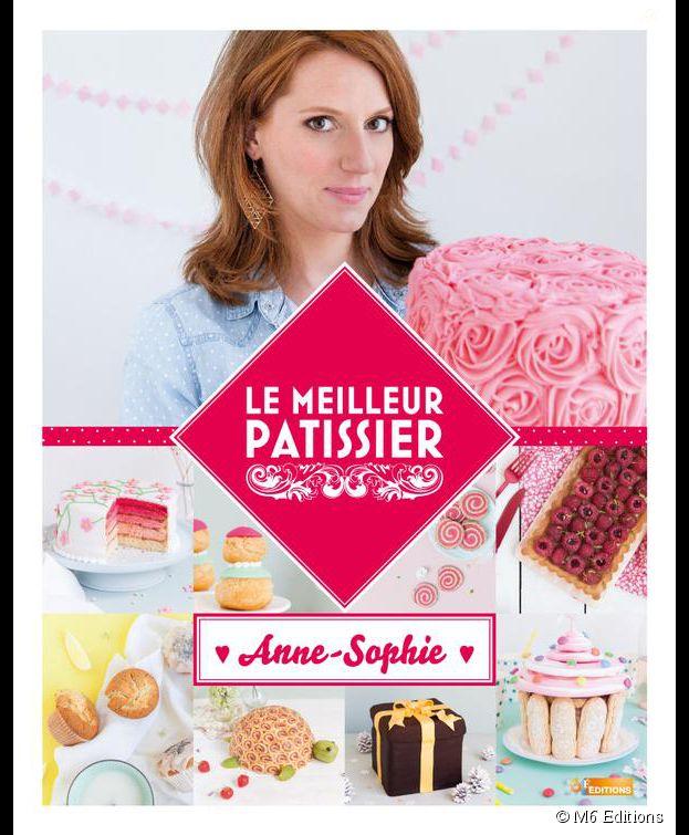 Anne-Sophie, gagnante du Meilleur Pâtissier saison 3, sort son livre le 3 décembre 2014