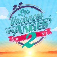 Les Vacances des Anges 2 : des couples et des anciens candidats au casting ?