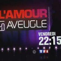 L'amour est aveugle sur TF1 ce soir ... vendredi 30 avril 2010 ... bande annonce