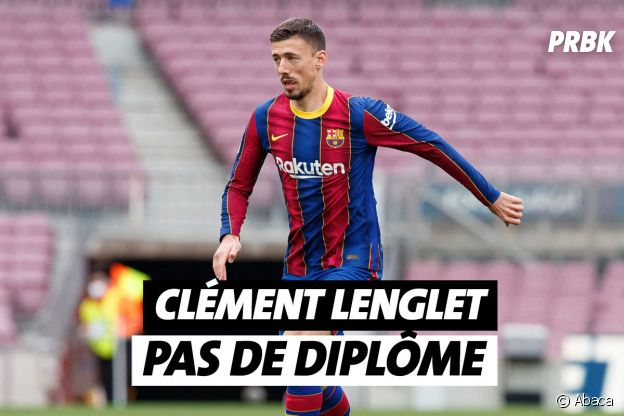Clément Lenglet n'a pas de diplôme
