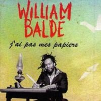 William Baldé ... Ecoutez son nouveau single, J'ai pas mes papiers