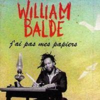 William Baldé ... Ecoutez son nouveau single, J'ai pas mes papiers