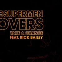 Les Supermen Lovers ... écoutez leur nouveau single, Take A Chance
