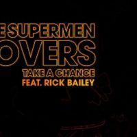 Les Supermen Lovers ... écoutez leur nouveau single, Take A Chance
