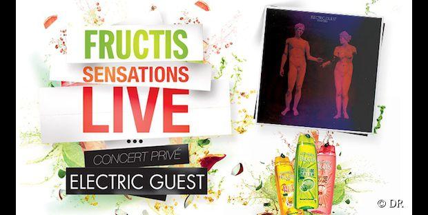 Fructis sensations Live - concert privé Electric Guest