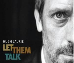"""""""Let Them Talk"""" est le premier album de Hugh Laurie"""