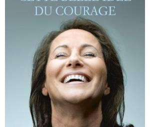 """Ségolène sort le 15 mai un livre intitulé """"Cette belle idée du courage"""" aux éditions Grasset."""