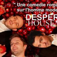 Desperate Housemen : la pièce de théâtre pour les hommes désespérés !
