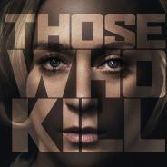 Those Who Kill : 4 choses à savoir sur la nouvelle série de Canal+