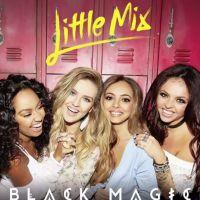 Little Mix : Black Magic, leur nouveau single qui va vous envoûter