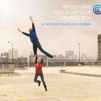 Festival de Cannes 2010 ... la semaine internationale de la critique dévoile sa sélection
