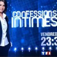 Confessions Intimes ... sur TF1 ce soir ... vendredi 9 juillet 2010 ... bande annonce