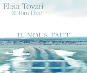 """Elisa Tovati et Tom Dice """"Il nous faut"""""""
