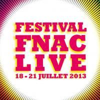 Le Festival Fnac Live du 18 au 21 juillet