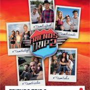 Friends Trip 2 : date de diffusion, casting... tout ce qu'il faut savoir
